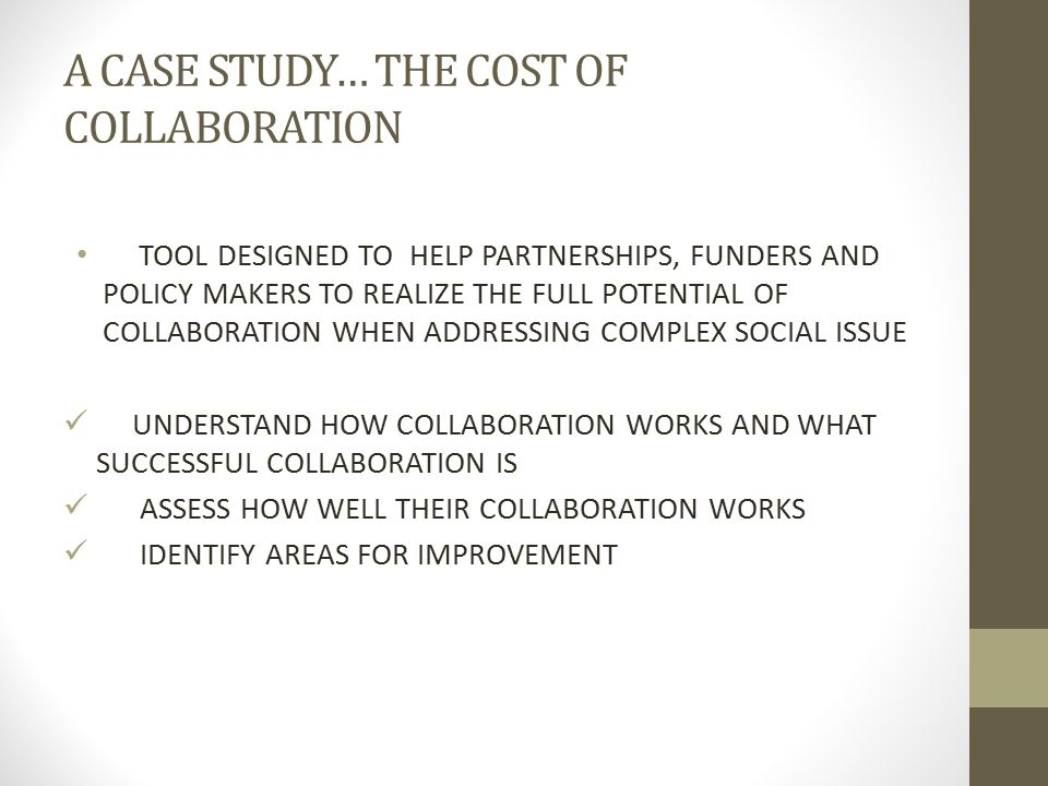 A CASE STUDY… THE COST OF COLLABORATION
