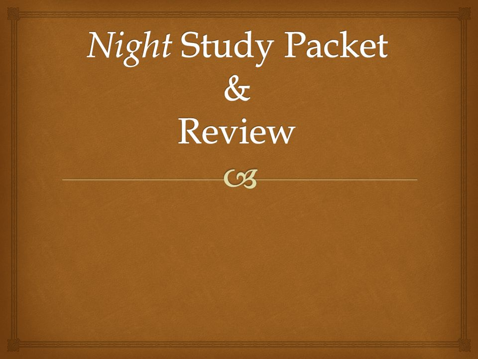 Night Study Packet & Review