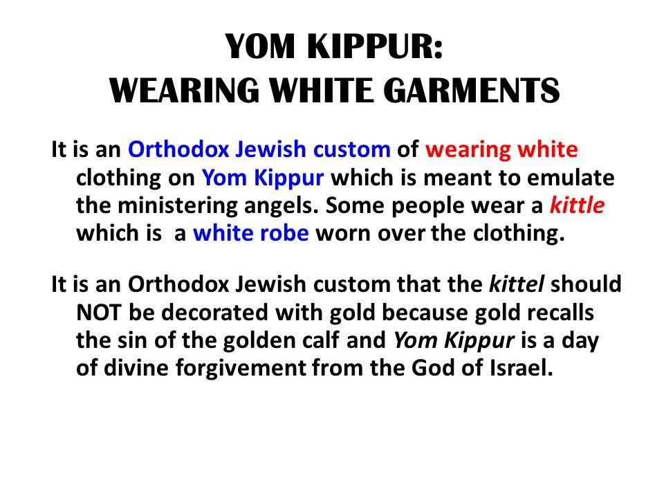 YOM KIPPUR: WEARING WHITE GARMENTS