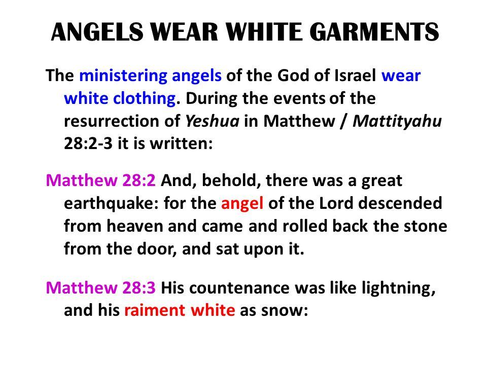 ANGELS WEAR WHITE GARMENTS