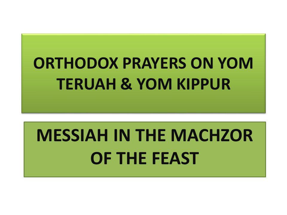 ORTHODOX PRAYERS ON YOM TERUAH & YOM KIPPUR