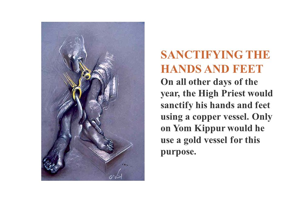 SANCTIFYING THE HANDS AND FEET