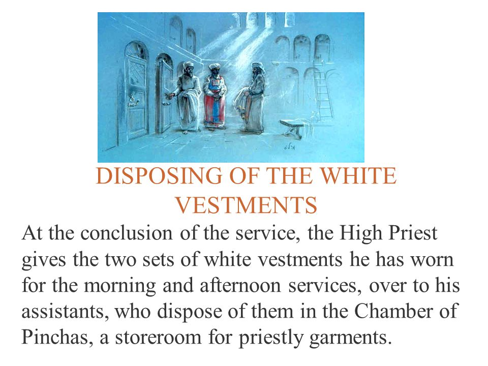 DISPOSING OF THE WHITE VESTMENTS