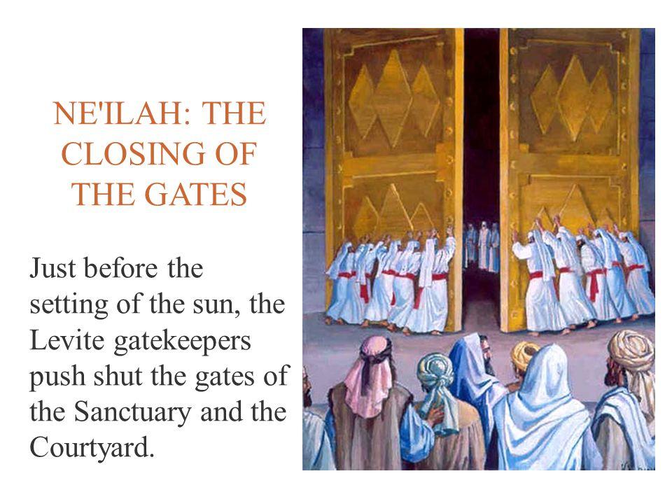 NE ILAH: THE CLOSING OF THE GATES
