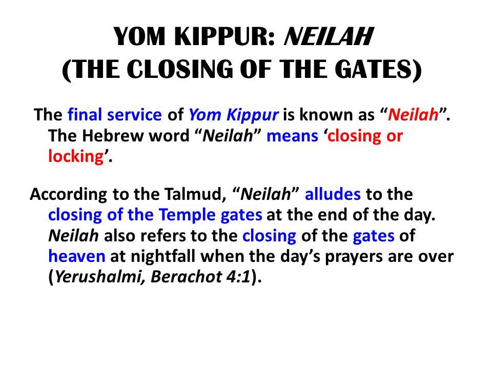 YOM KIPPUR: NEILAH (THE CLOSING OF THE GATES)