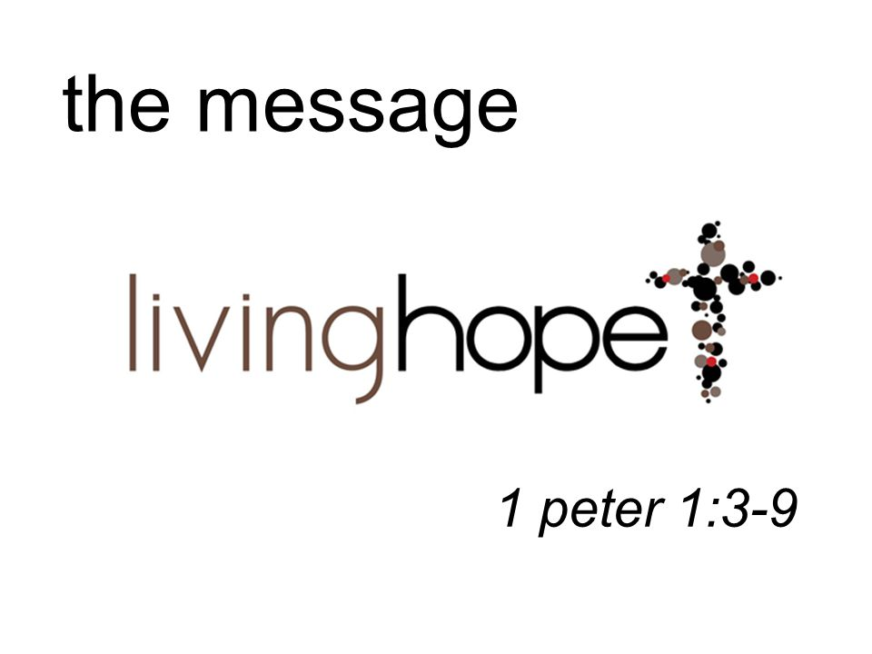 the message 1 peter 1:3-9