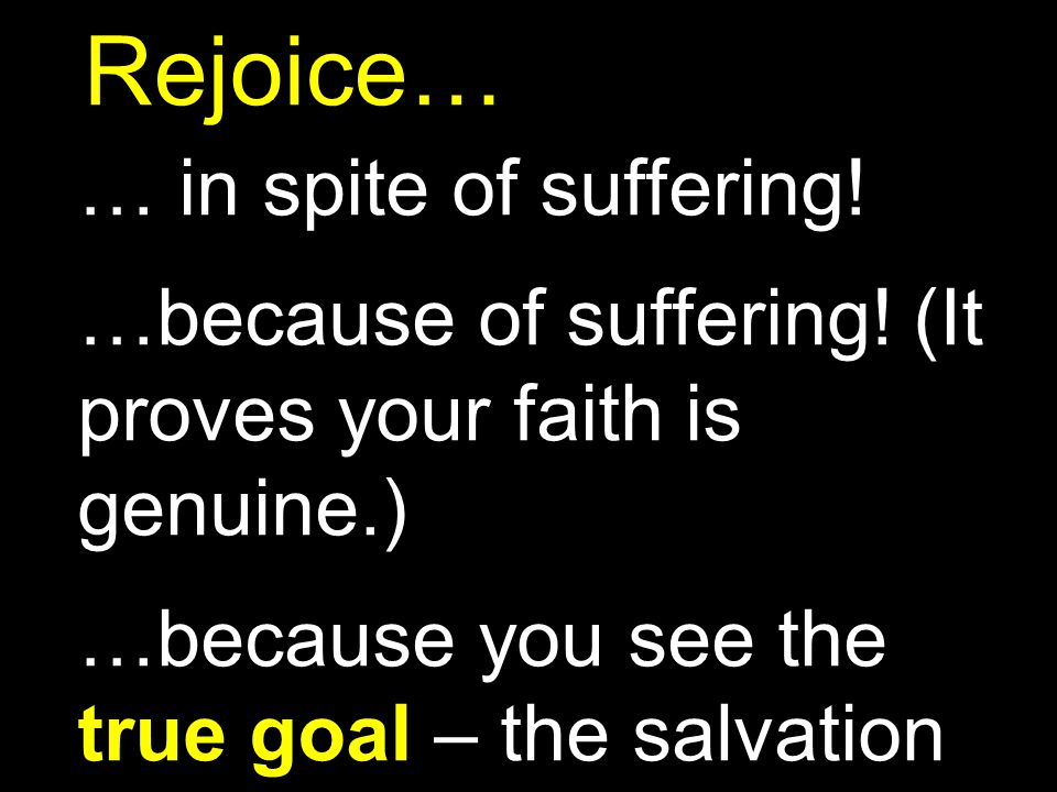 Rejoice… … in spite of suffering!