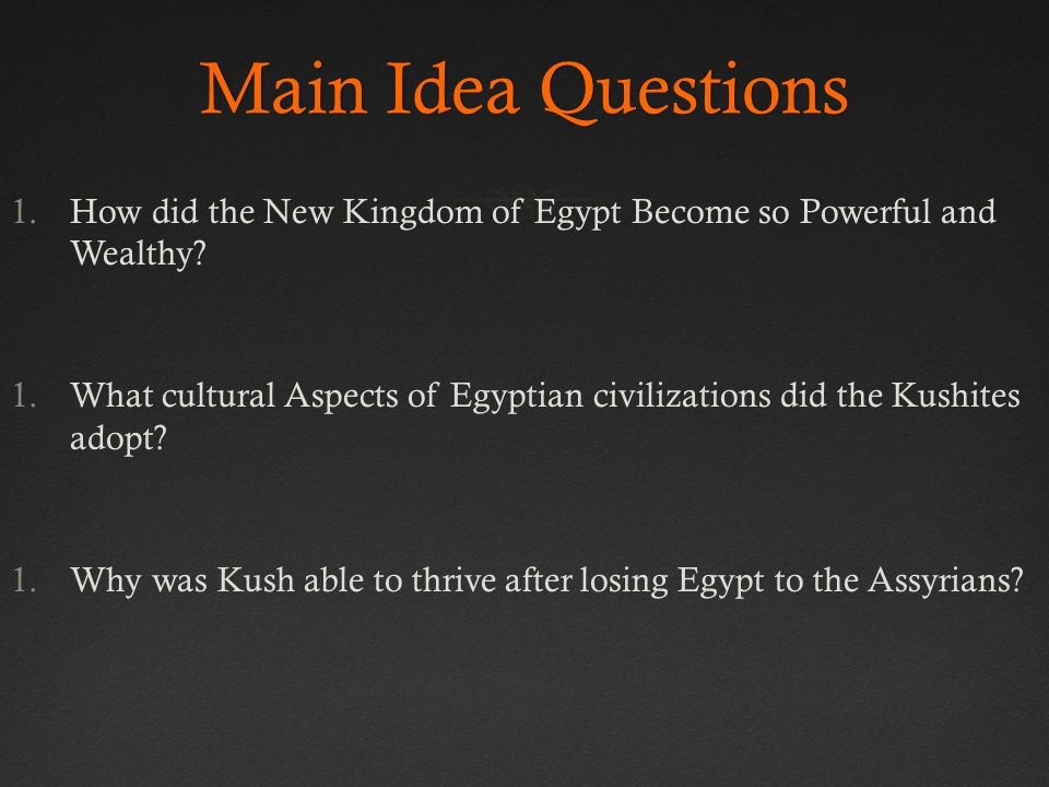 Main Idea Questions How did the New Kingdom of Egypt Become so Powerful and Wealthy