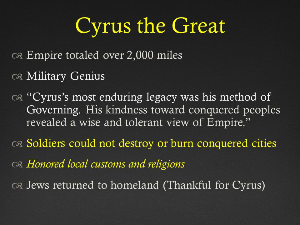 Cyrus the Great Empire totaled over 2,000 miles Military Genius