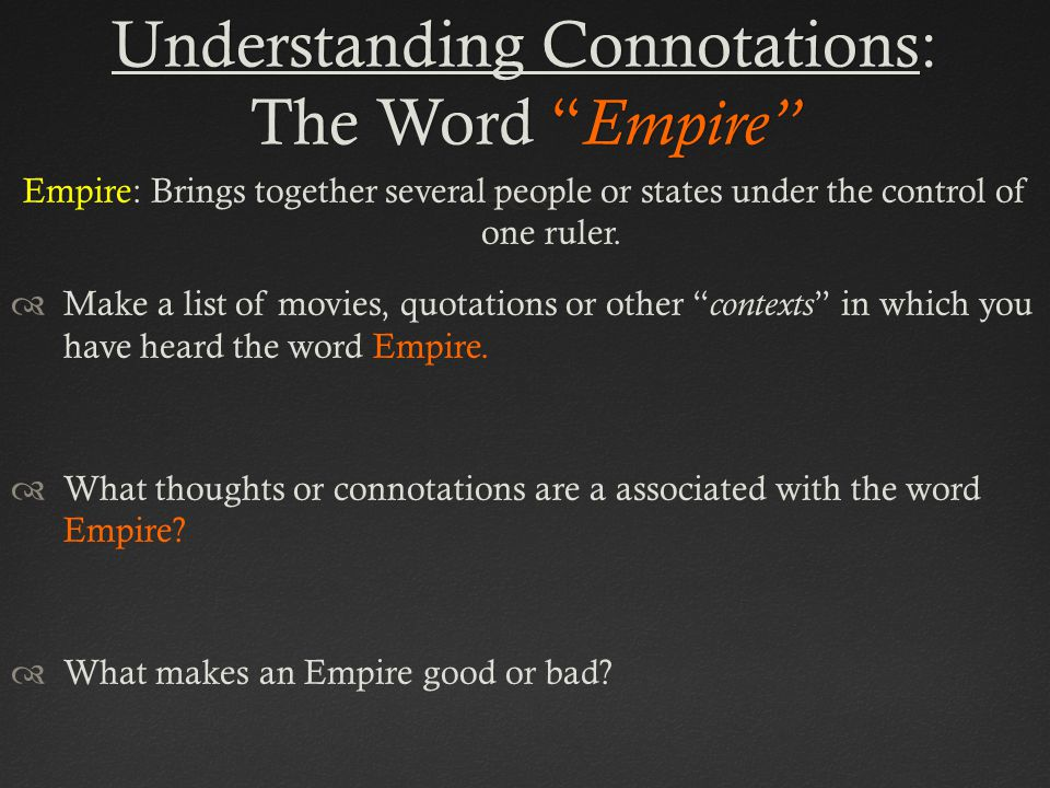 Understanding Connotations: The Word Empire