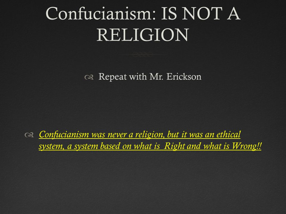 Confucianism: IS NOT A RELIGION