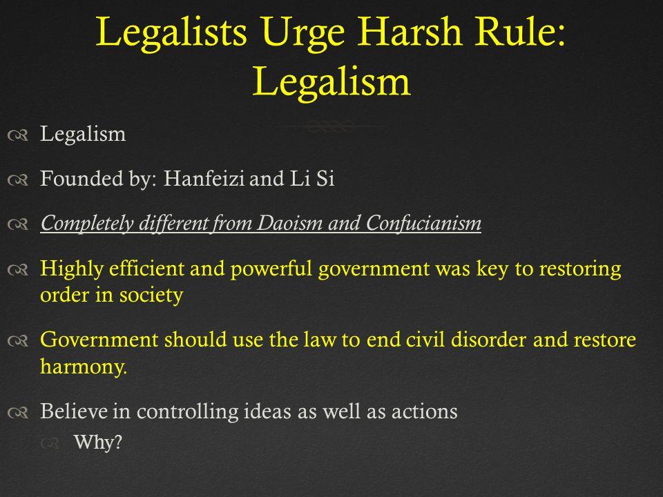 Legalists Urge Harsh Rule: Legalism
