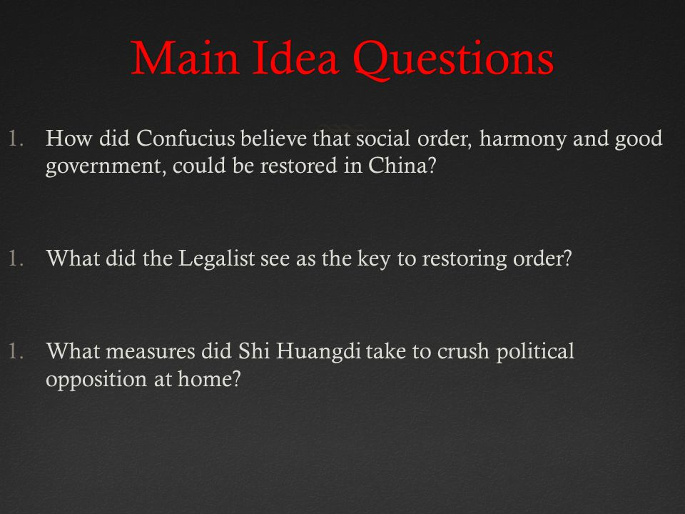 Main Idea Questions How did Confucius believe that social order, harmony and good government, could be restored in China