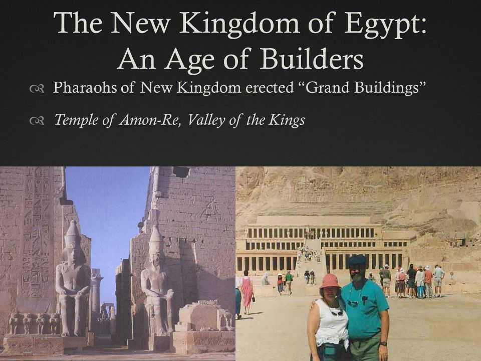 The New Kingdom of Egypt: An Age of Builders