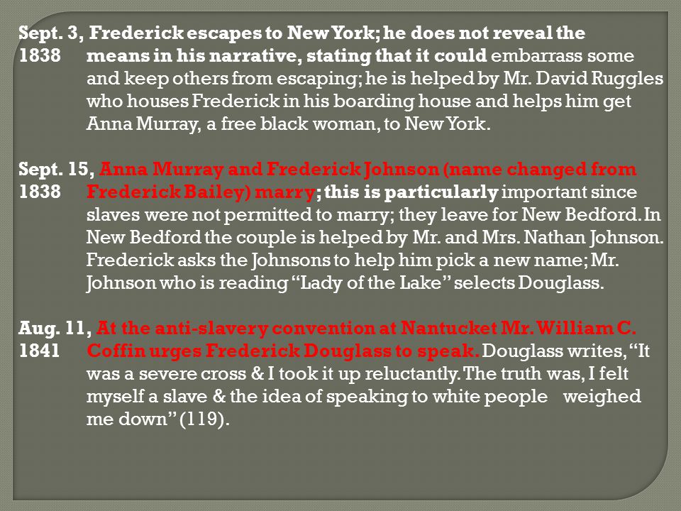 Sept. 3, Frederick escapes to New York; he does not reveal the