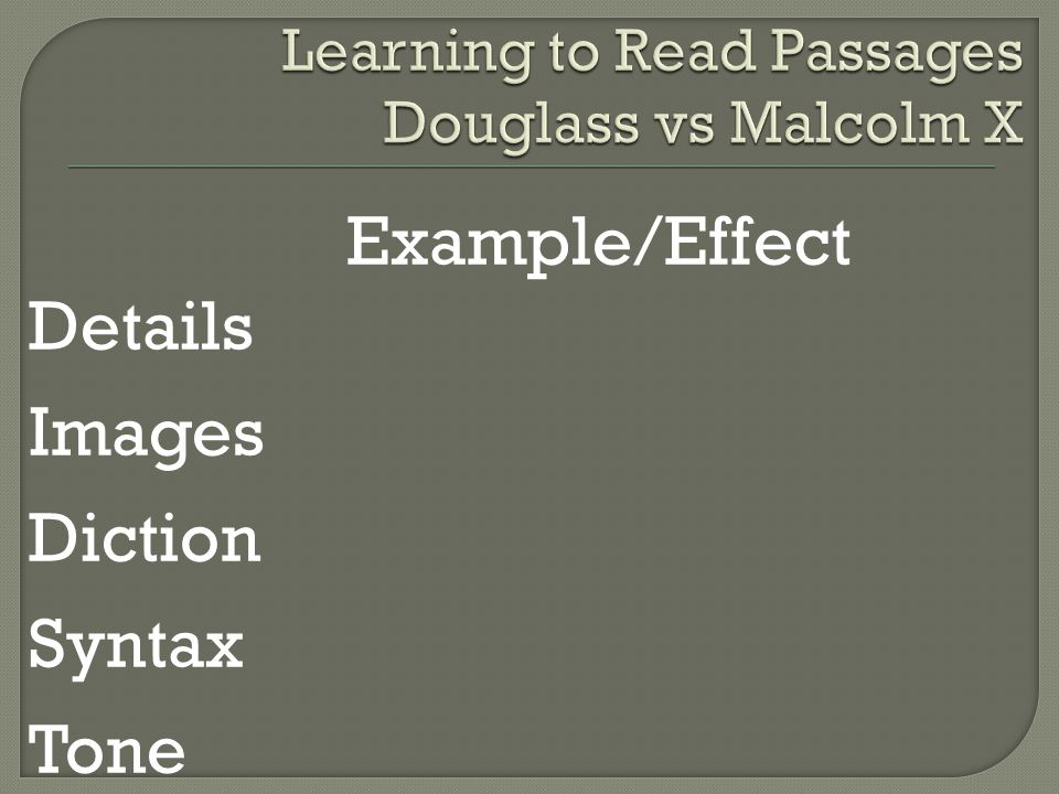 Learning to Read Passages Douglass vs Malcolm X