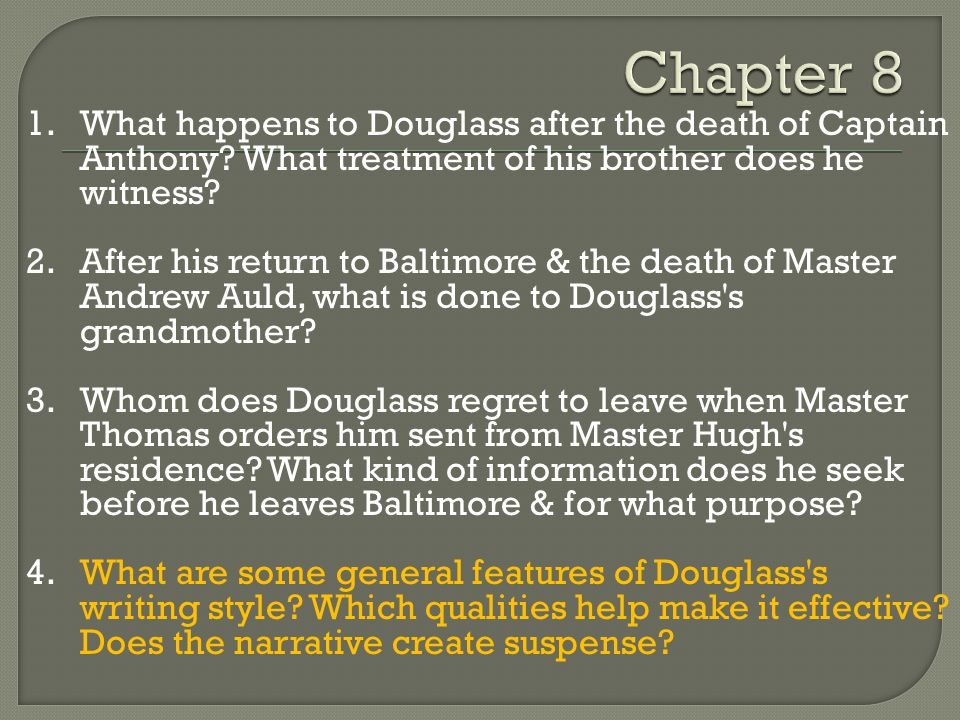 Chapter 8 1. What happens to Douglass after the death of Captain