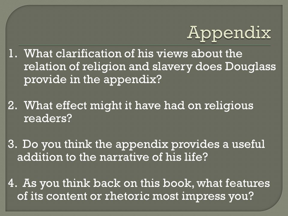 Appendix 1. What clarification of his views about the relation of religion and slavery does Douglass provide in the appendix