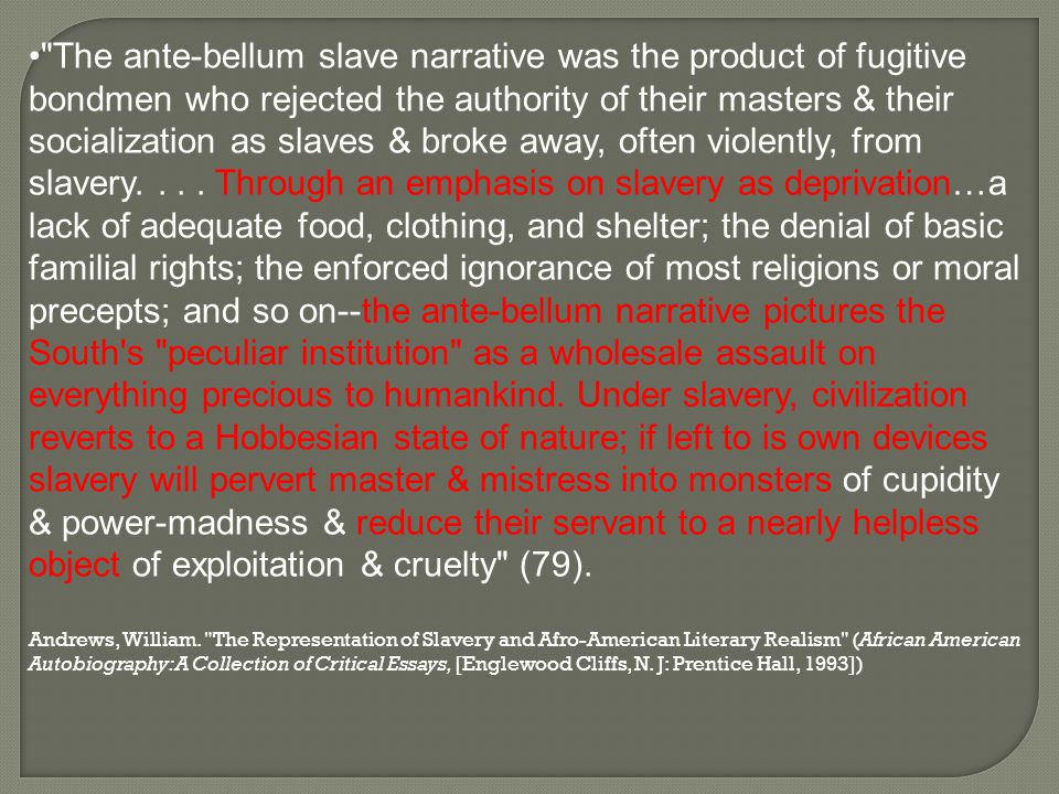 frederick douglass ppt  the ante bellum slave narrative was the product of fugitive bondmen who rejected the authority