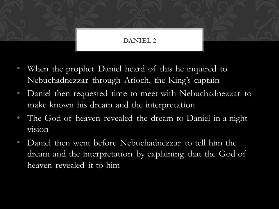 The God of heaven revealed the dream to Daniel in a night vision