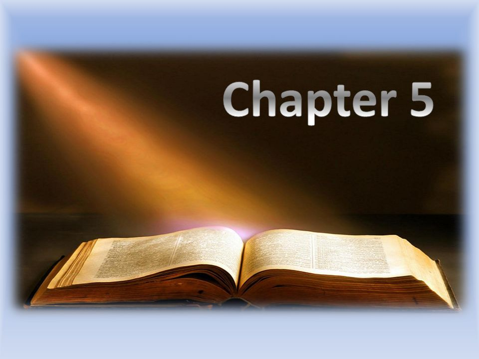 Chapter 5 READ Chapter 5…. >>>>>>>>> Click for first point...