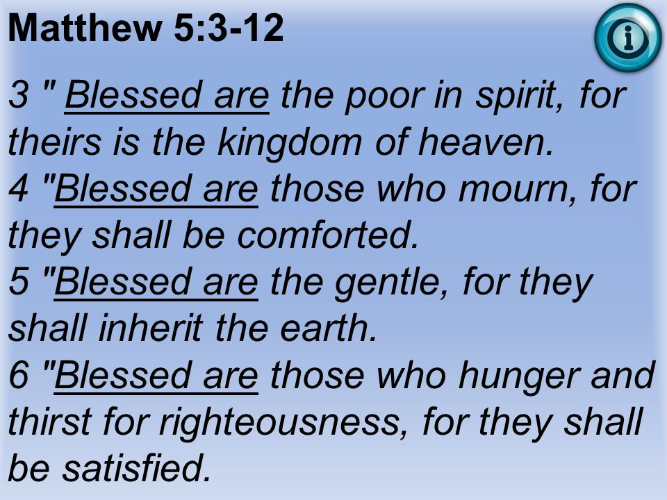 4 Blessed are those who mourn, for they shall be comforted.