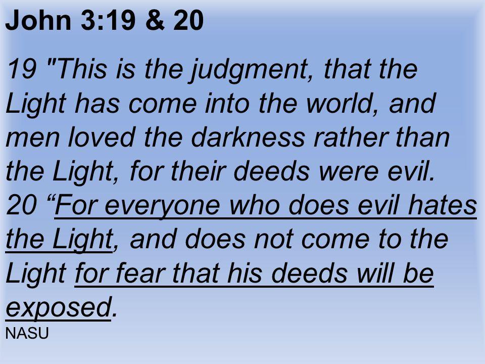 John 3:19 & 20