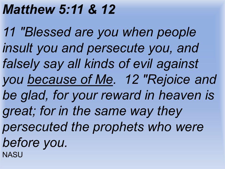Matthew 5:11 & 12