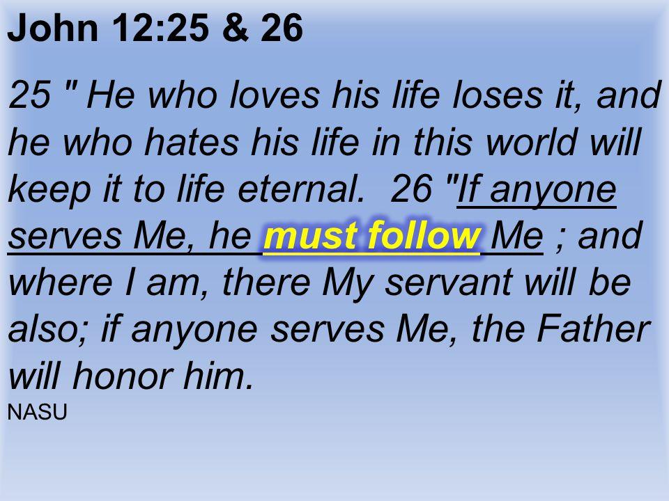 John 12:25 & 26