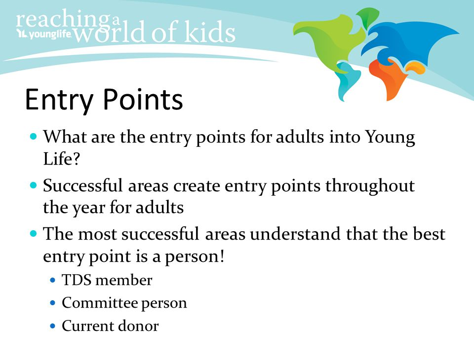 Entry Points What are the entry points for adults into Young Life