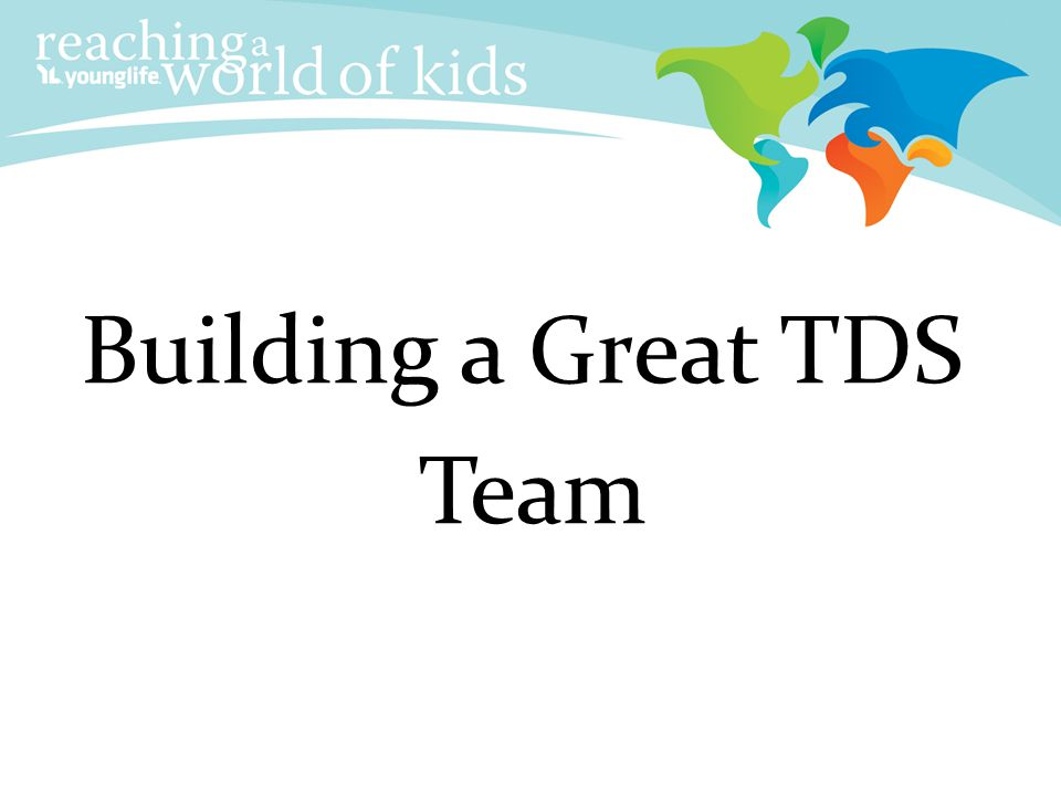 Building a Great TDS Team