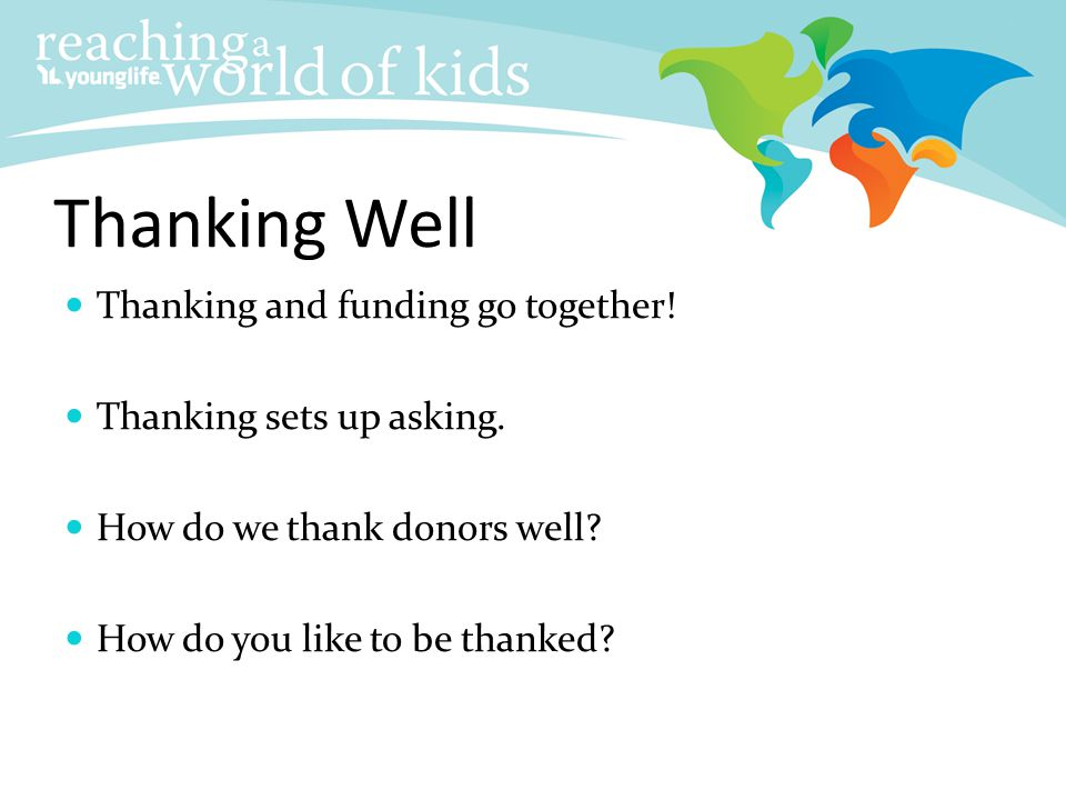 Thanking Well Thanking and funding go together!