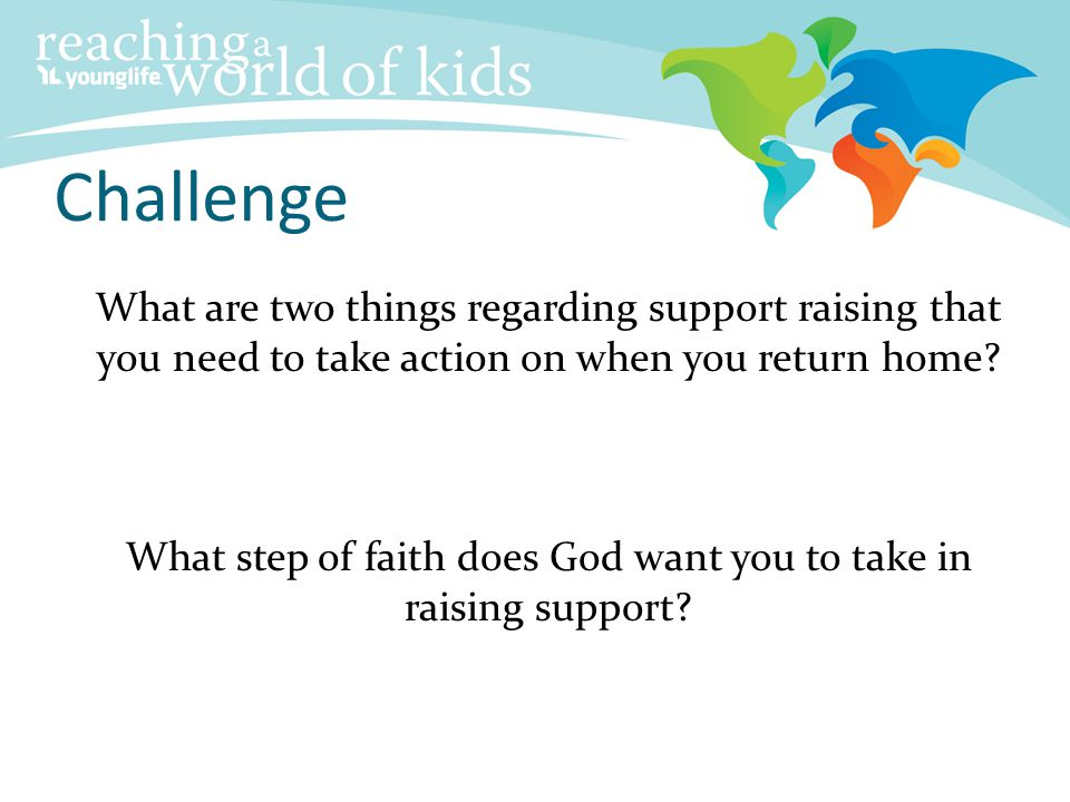 What step of faith does God want you to take in raising support
