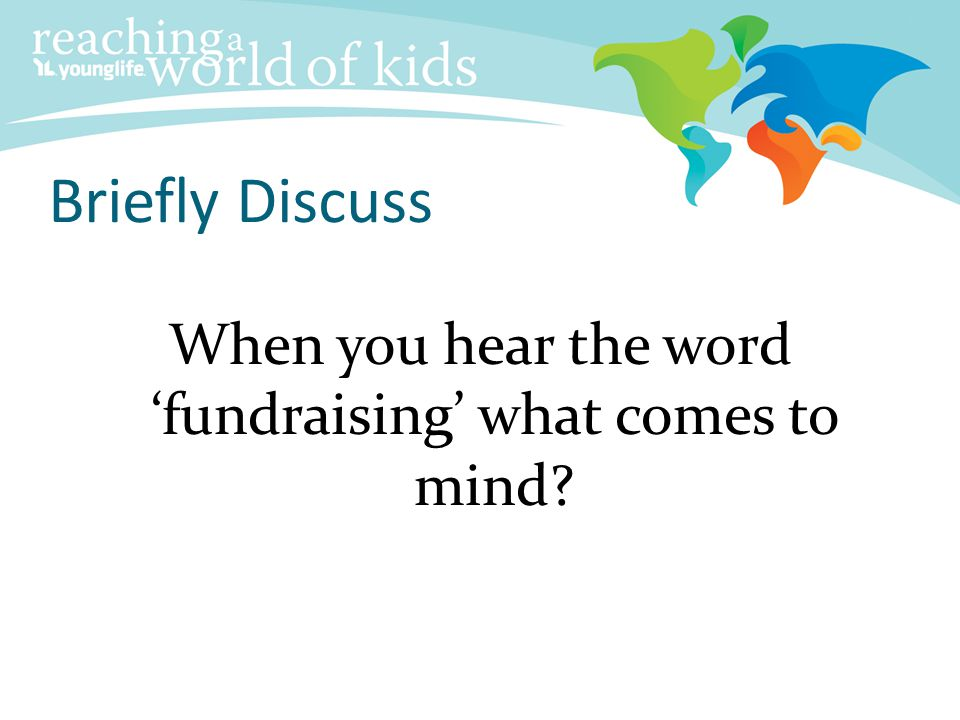 When you hear the word 'fundraising' what comes to mind