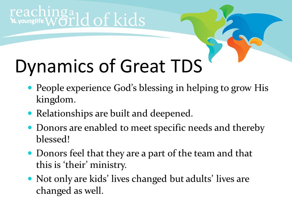 Dynamics of Great TDS People experience God's blessing in helping to grow His kingdom. Relationships are built and deepened.