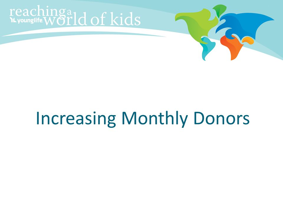 Increasing Monthly Donors