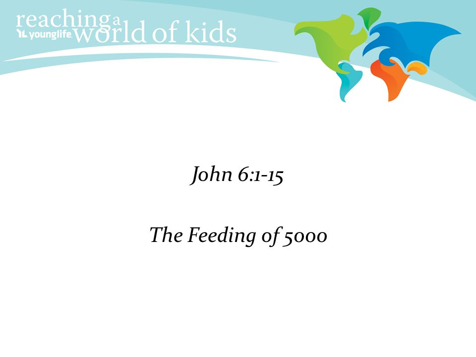 John 6:1-15 The Feeding of 5000