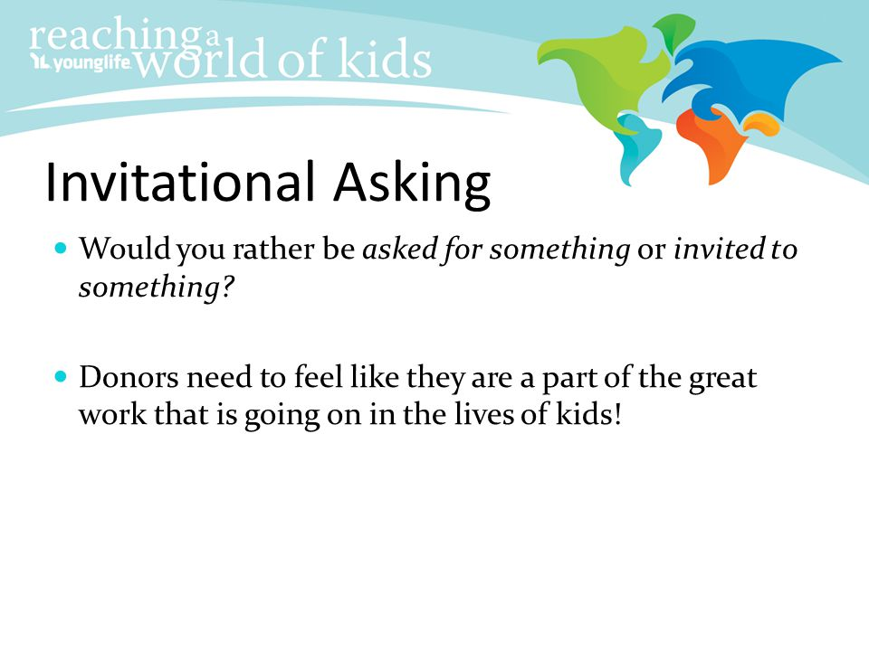 Invitational Asking Would you rather be asked for something or invited to something