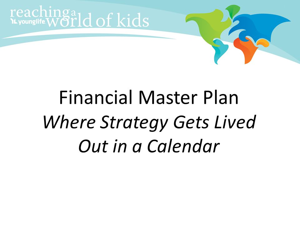 Financial Master Plan Where Strategy Gets Lived Out in a Calendar