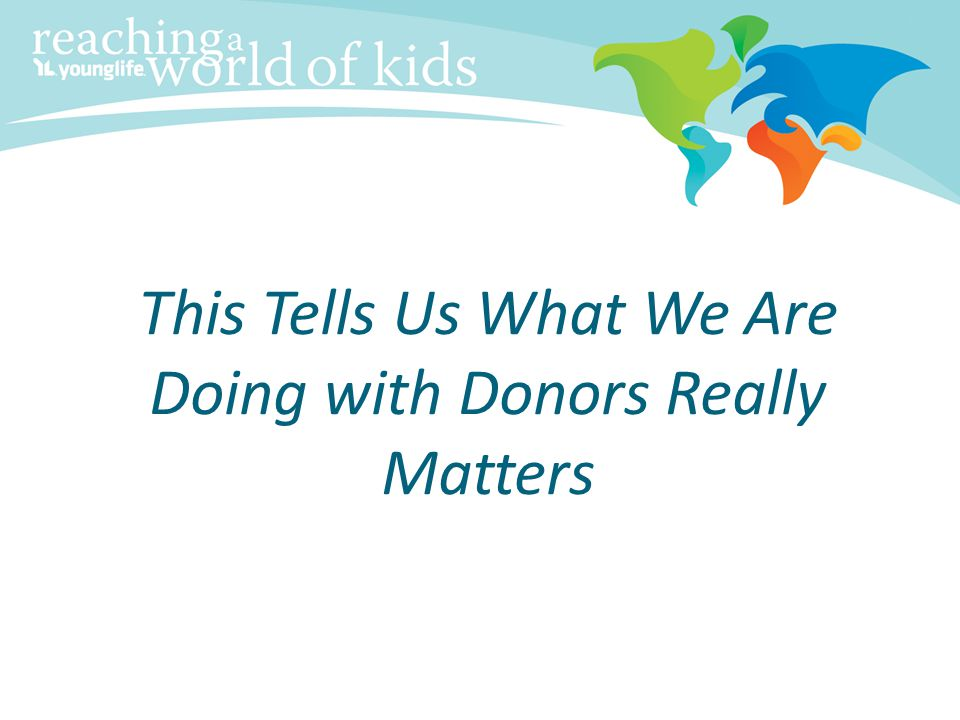 This Tells Us What We Are Doing with Donors Really Matters