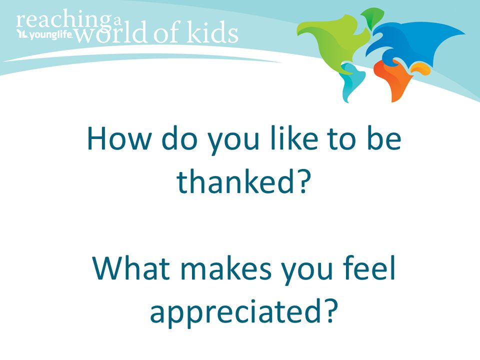 How do you like to be thanked What makes you feel appreciated