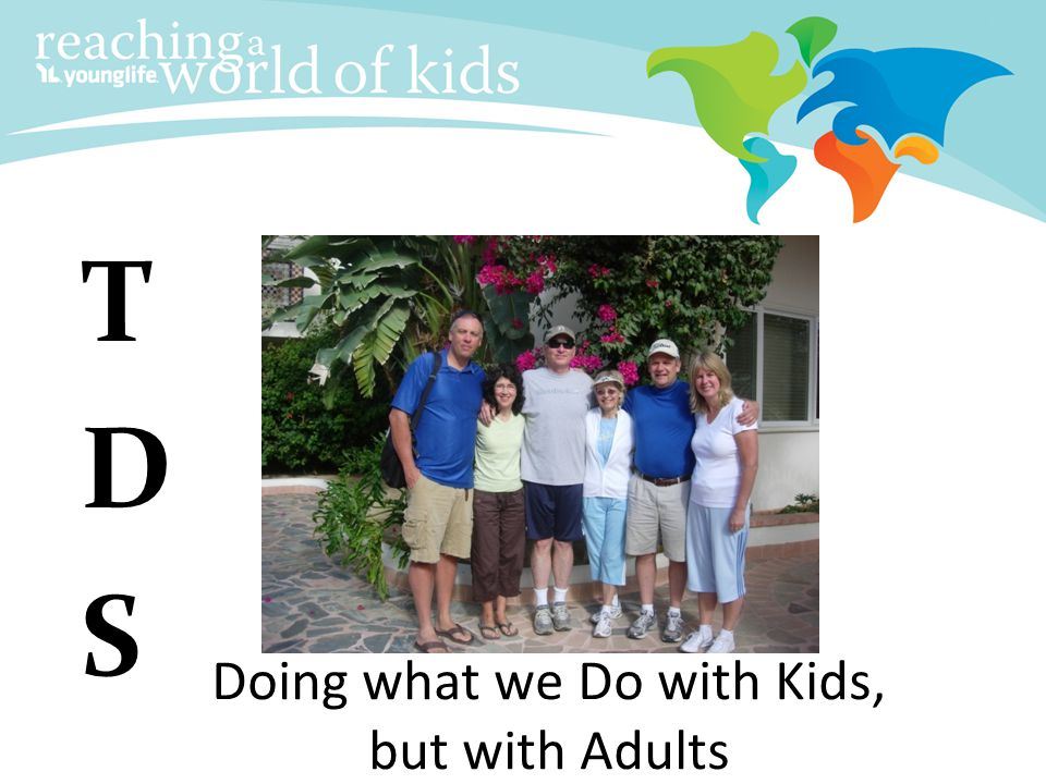 Doing what we Do with Kids, but with Adults