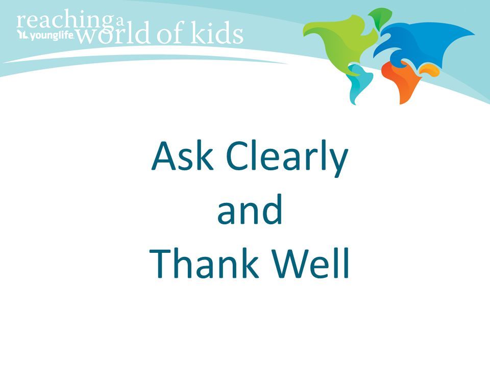 Ask Clearly and Thank Well