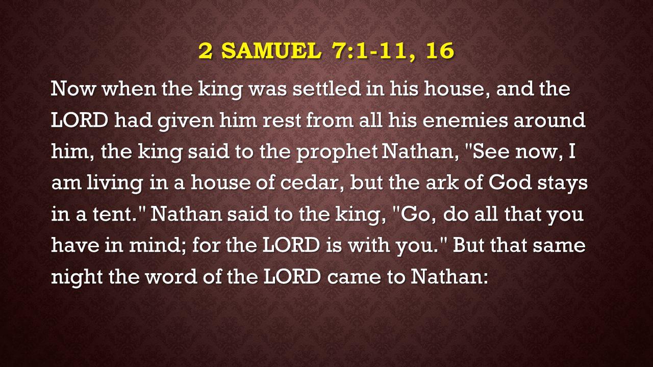 2 Samuel 7:1-11, 16