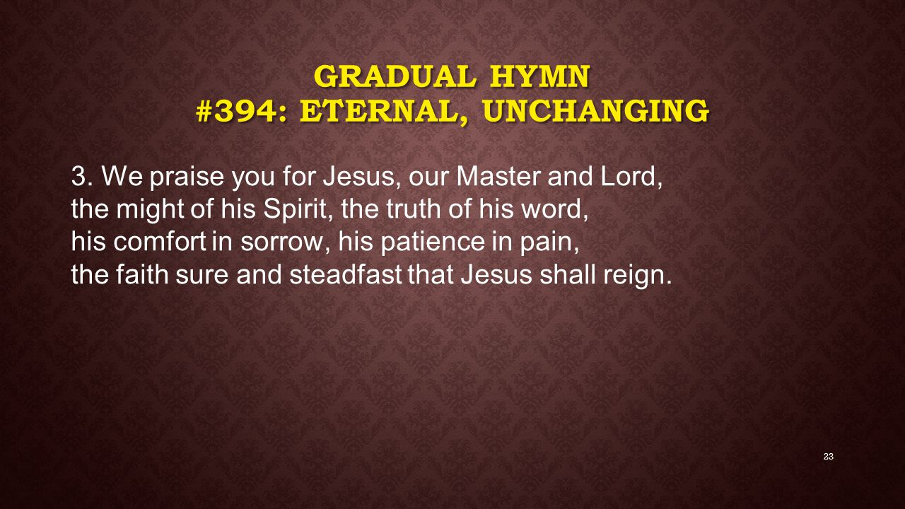 GRADUAL HYMN #394: Eternal, Unchanging