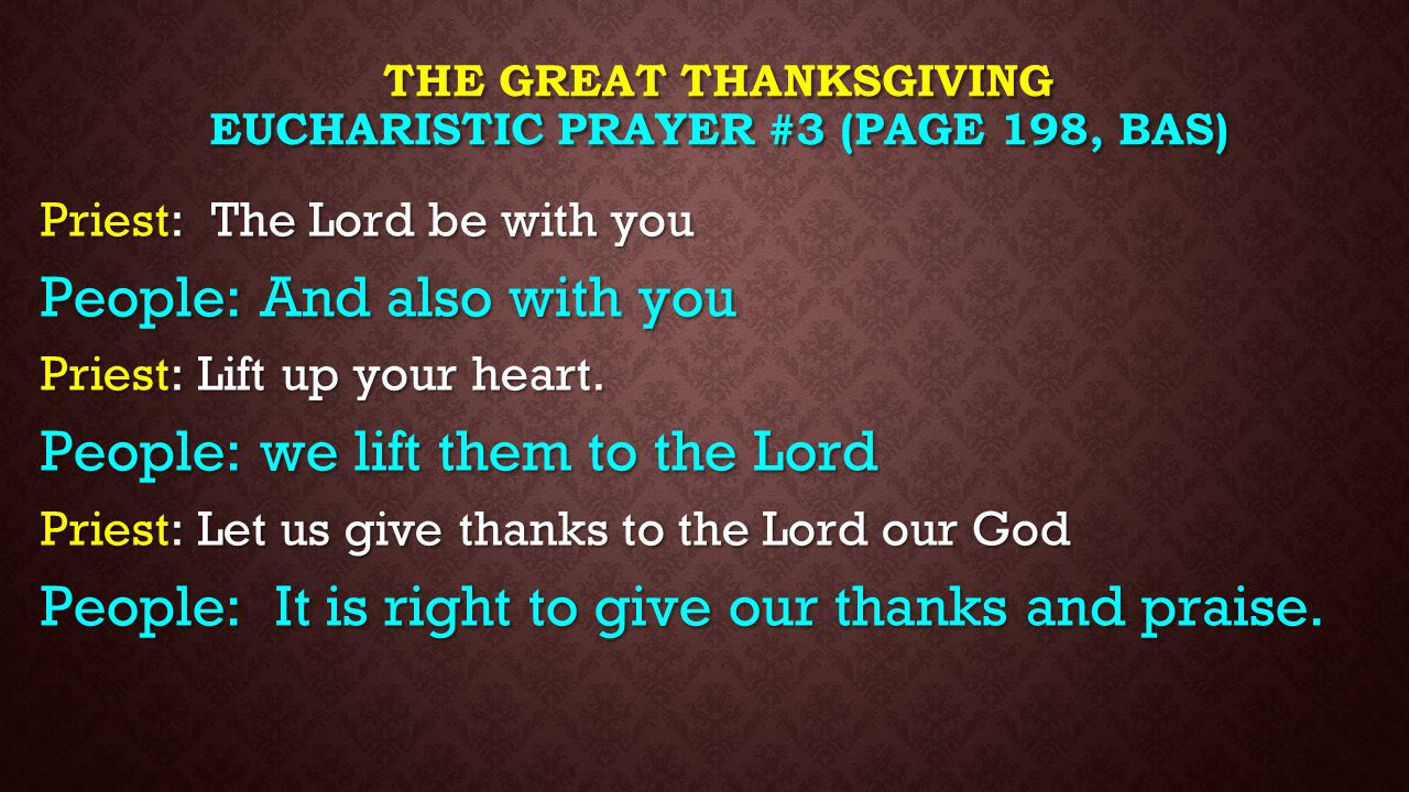 The great thanksgiving EucharistIC prayer #3 (page 198, BAS)