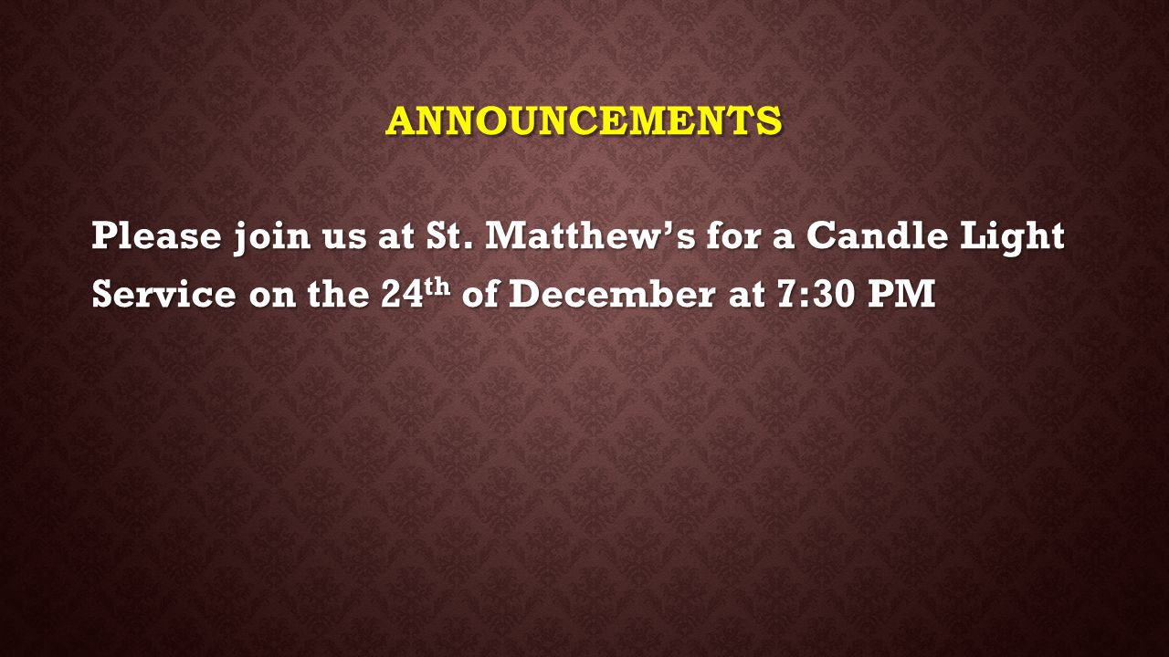 Announcements Please join us at St.