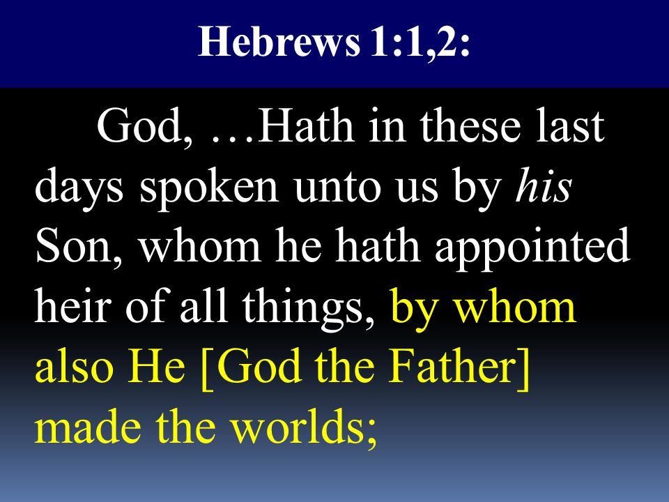 Hebrews 1:1,2: