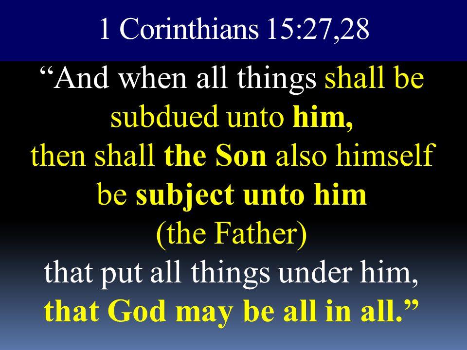1 Corinthians 15:27,28
