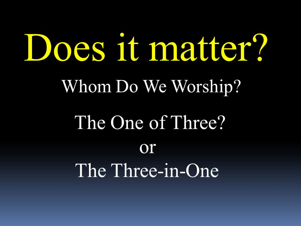 Does it matter The One of Three or The Three-in-One